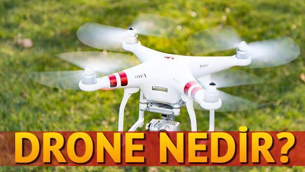 Drone nedir Ne işe yarar