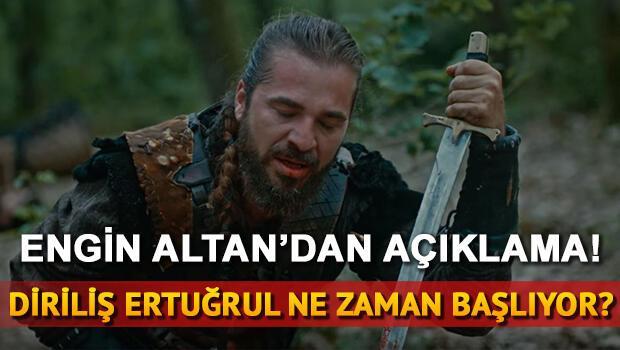 Diriliş Ertuğrul yeni sezona ne zaman başlıyor Engin Altan'dan açıklama