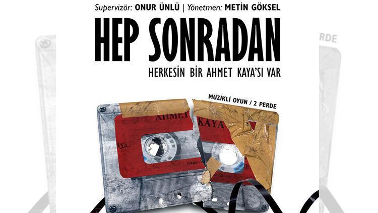 Ahmet Kaya, 'Hep Sonradan' ile ilk kez tiyatro sahnesinde