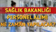 Sağlık Bakanlığı personel alımı başvuruları ne zaman başlayacak Bakan Akdağdan açıklama
