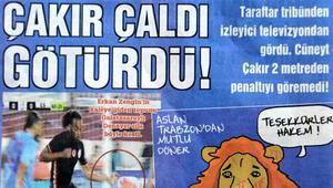 Trabzon medyasından Çakıra: Kaç numara istersin