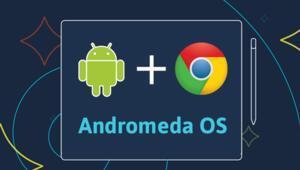 Chrome OS ve Android Andromeda altında birleşiyor