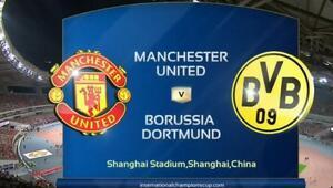Manchester United - Borussia Dortmund maçının özet görüntüleri