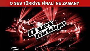 O Ses Türkiye finali ne zaman yapılacak