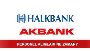 Akbank personel alımları başladı – Halkbank personel alımı ne zaman