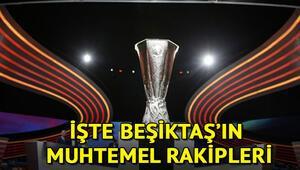 UEFA kura çekimi ne zaman saat kaçta İşte Beşiktaş UEFAda muhtemel rakipleri
