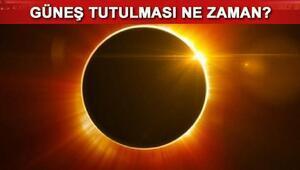 Güneş tutulması ne zaman Halkalı Güneş tutulması saat kaçta