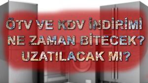 KDV indirimi uzatıldı mı ÖTV indirimi uzatılacak mı