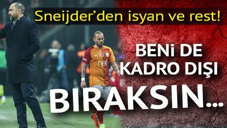 Sneijder isyan etti: Beni de kadro dışı bıraksın