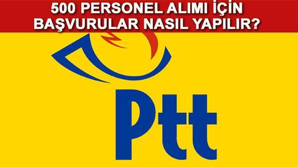 PTT personel alımı şartları neler İşte, PTT personel alımı başvurularının son gün tarihi