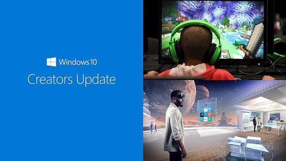 Windows 10 Creators Update hangi yeni özelliklerle geliyor