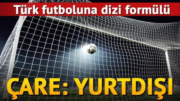 3.5 milyar liralık borç batağındaki Türk futbolunun kurtuluşu yurtdışı