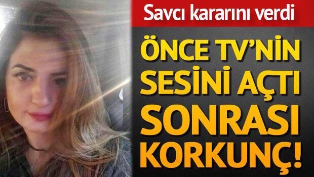 Televizyonun sesini açıp kurşun yağdırmıştı Savcı kararını verdi