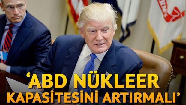 Trump: ABD nükleer kapasitesini artırmalı