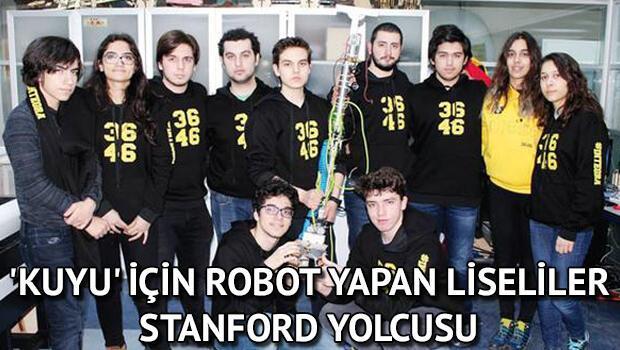 Kuyu için robot yapan liseliler Stanford yolcusu