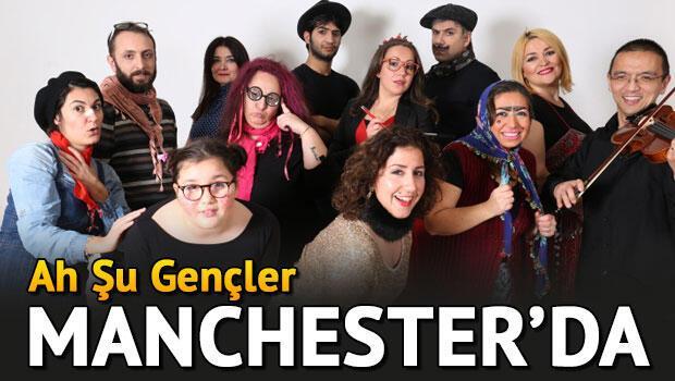Ah Şu Gençler Manchester'da