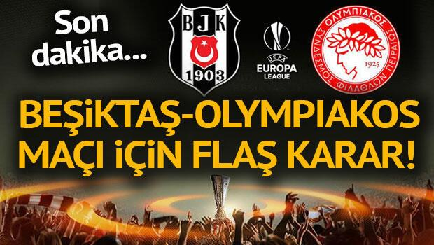 Beşiktaş-Olypiakos eşleşmesine deplasman yasağı