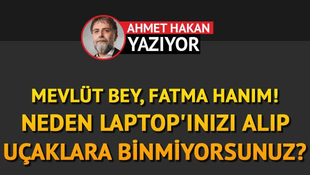 Mevlüt Bey, Fatma Hanım Neden laptop'ınızı alıp uçaklara binmiyorsunuz