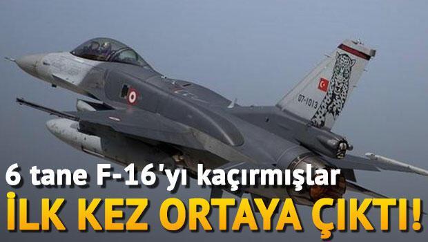 İlk kez ortaya çıktı... 6 tane F-16yı kaçırmışlar