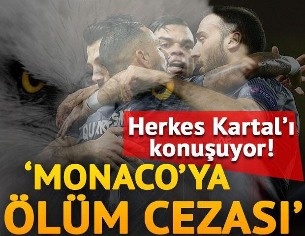 Herkes Beşiktaş'ı konuşuyor! 'Monaco'ya ölüm cezası'