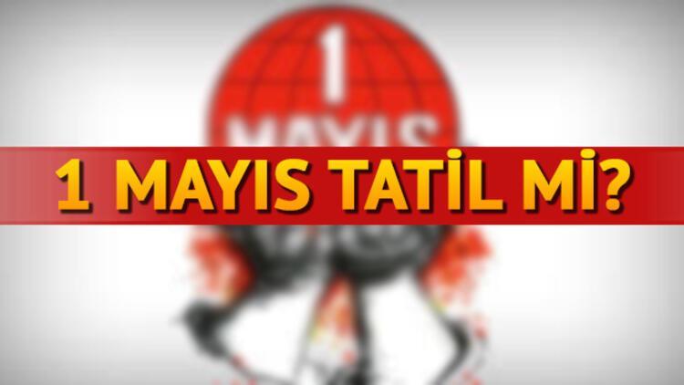 1 Mayıs Resmi Tatil Mi 2018 Resmi Tatil Günler Listesi