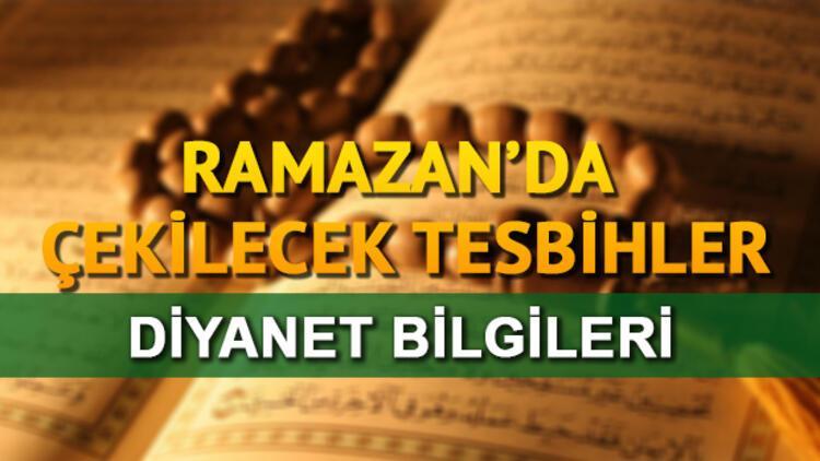 Ramazan tesbihleri nelerdir Ramazan ayı zikirleri