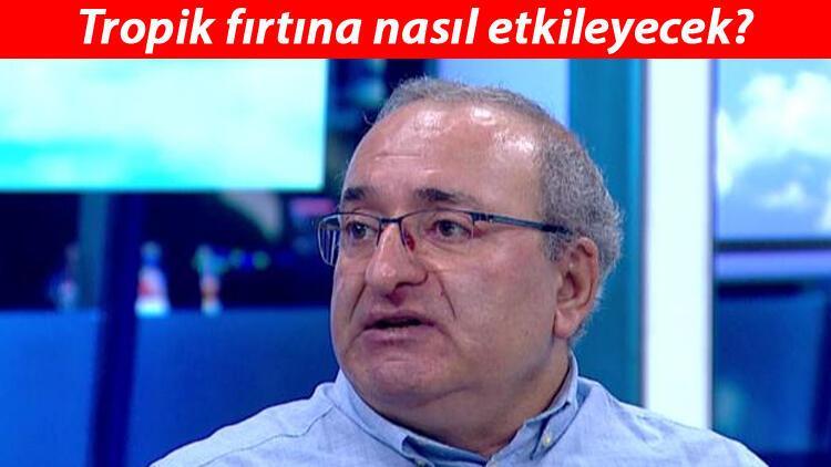 Son dakika: Prof. Dr. Mikdat Kadıoğlu anlattı... Tropik fırtınadan etkilenecek şehirlerde yaşayanlar ne yapmalı?