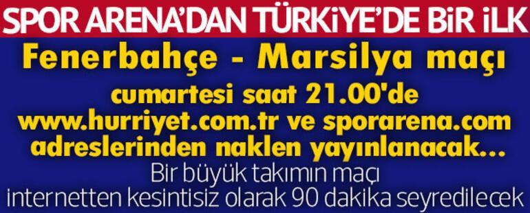 Bir ilk... Fenerbahçe-Marsilya maçı şifresiz Spor Arenada