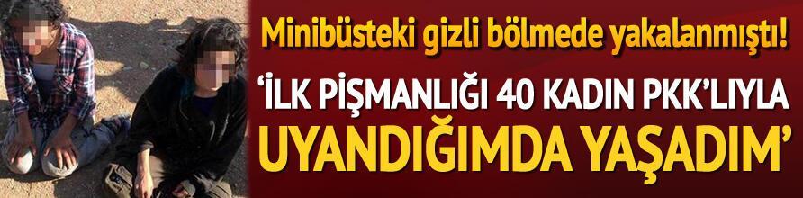 Son dakika... Minibüsteki gizli bölmede yakalanan PKKlının ifadesi ortaya çıktı