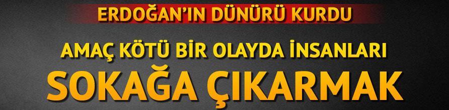 Erdoğanın dünürü kurdu: Amaç kötü bir olayda insanları sokağa çıkarmak