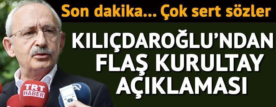 Son dakika... Kılıçdaroğlundan flaş kurultay açıklaması