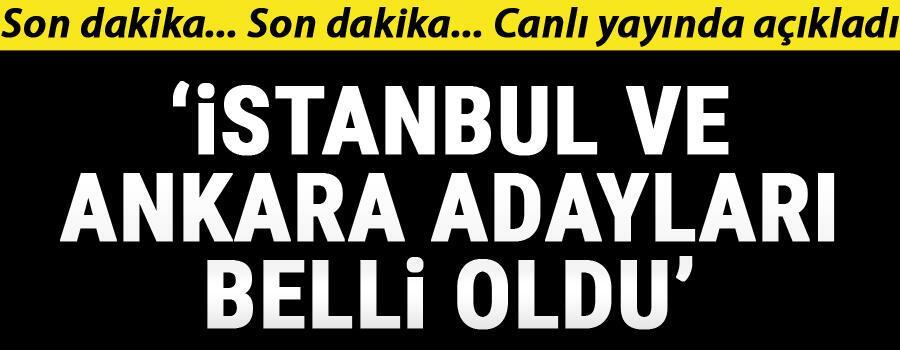 SON DAKİKA Numan Kurtulmuş: İstanbul ve Ankara adayları belli oldu