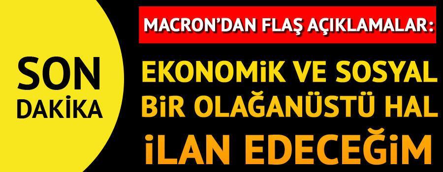Son dakika... Macrondan flaş açıklamalar: Ekonomik ve sosyal bir olağanüstü hal ilan edeceğim