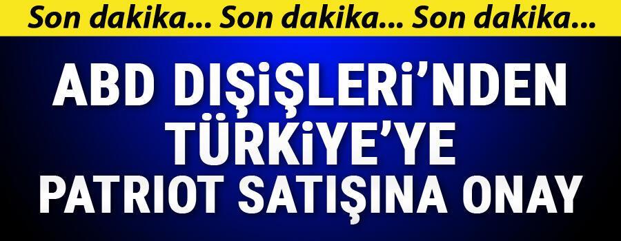 Son dakika ABDden Türkiyeye Patriot satışına onay