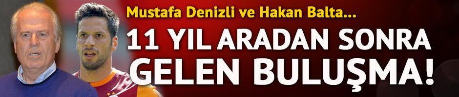 Mustafa Denizli ve Hakan Balta 11 yıl sonra buluşuyor