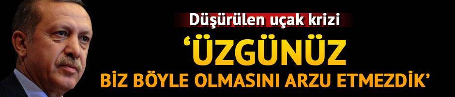 Erdoğan: Yaşanan hadiseden dolayı üzgünüz