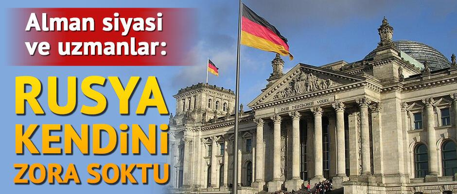 Alman siyasiler: Rusya kendini zora soktu