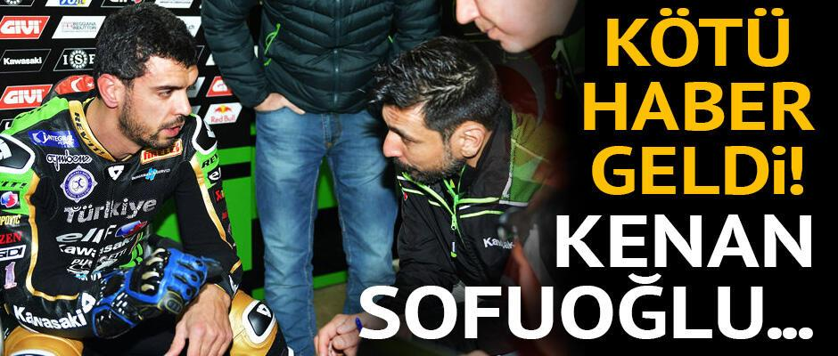 Kötü haber geldi Kenan Sofuoğlu...