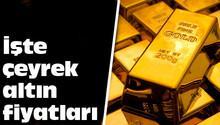 Çeyrek altın fiyatları güne nasıl başladı? (27 Temmuz Altın Fiyatları)