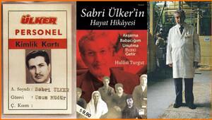 Ülker'in babası Sabri Bey'in hayat hikayesi