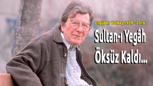 'Sultan-ı Yegah' Bestecisi Ergüder Yoldaş Vefat Etti!