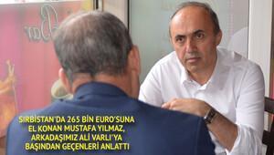 İzinci Mustafa Yılmaz, 265 bin Euro'yu Sırbistan gümrüğüne kaptırdı