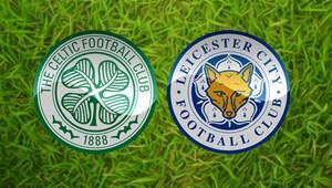 Celtic - Leicester City maçı hangi kanalda saat kaçta? - Uluslararası Şampiyonlar Kupası