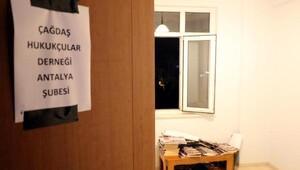 ÇHD Antalya Şubesi 7 saatte mühürlenemedi