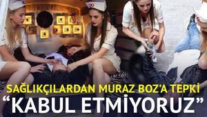 Murat Boza sağlıkçılardan tepki