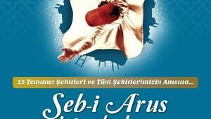 Şeb-İ Arus İstanbul 2016, Türkiye'nin şehitlerine ithaf edilecek