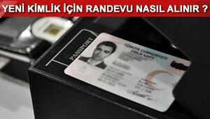 Yeni çipli kimlik kartı başvurusu nasıl yapılır Kimlik randevusu nasıl alınır