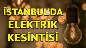 İstanbul Avrupa ve Anadolu Yakasında elektrik kesintisi İşte elektrik kesintisi yaşayacak ilçeler