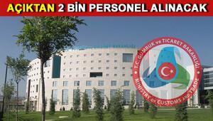 Gümrük ve Ticaret Bakanlığı açıktan 2000 personel alımı yapmayı planlıyor