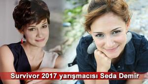 Survivor yarışmacısı Seda Demir kimdir